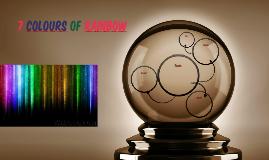 7 COLOURS OF RAINBOW