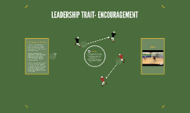 LEADERSHIP TRAIT- ENCOURAGEMENT