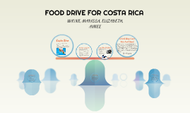 FOOD DRIVE FOR COSTA RICA