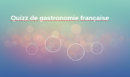 Quizz de gastronomie française