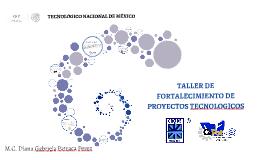TALLER DE FORTALECIMIENTO DE PROYECTOS TECNOLOGICOS