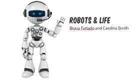 Robots & Life