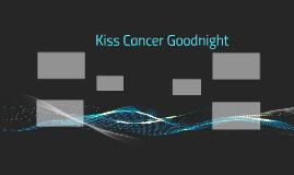 Kiss Cancer Goodnight