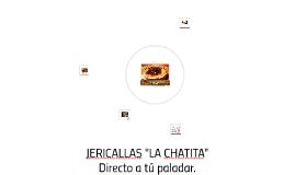 """JERICALLAS """"LA CHATITA"""""""