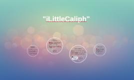 """""""iLittleCaliph"""""""