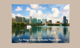 Fun Things in Orlando Besides Theme Parks