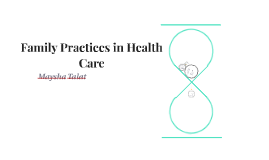 Family Practices in Health Care