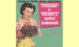 Chapter 12 : Health, Stress, and Coping