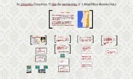 As invasões francesas & O fim da monarquia