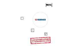 Üdvözöljük a Berner vállalatnál - egy nemzetközileg sikeres