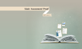 State Assessment Prep!