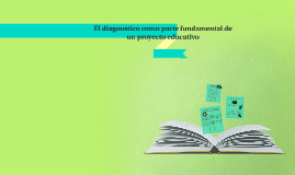 El diagnostico como parte fundamental de un proyecto educati