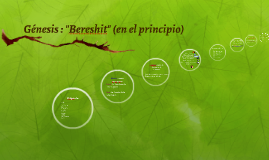 "Génesis : ""Bereshit"" (en el principio)"