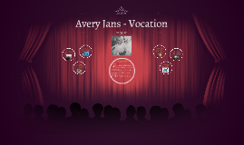 Avery Jans - Vocation