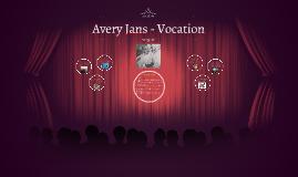 Avery Jans - Vocation