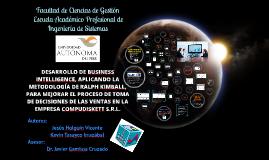 Copy of DESARROLLO DE BUSINESS INTELLIGENCE, APLICANDO LA METODOLOGÍA DE RALPH KIMBALL, PARA MEJORAR EL PROCESO DE TOMA DE DECISIONES DE LAS VENTAS EN LA EMPRESA COMPUDISKETT S.R.L.