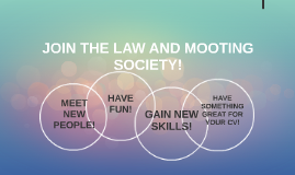 JOIN THE LAW AND MOOTING SOCIETY!