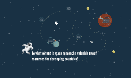 To what extent is space research a valuable use of resources