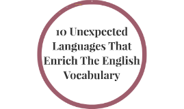 10 Unexpected Languages That Enrich The English Vocabulary