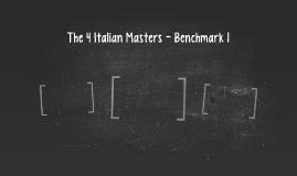 The 4 Italian Masters - Benchmark 1