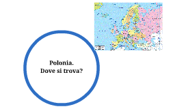 Polonia dove si trova by karolina rybicka on prezi for Arredo ingross 3 dove si trova