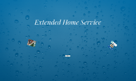 Extended Home Service