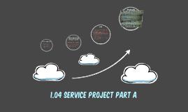 1.04 Service project part a