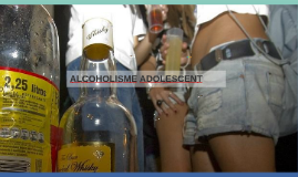 ALCOHOLISME ADOLESCENT
