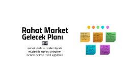 Rahat Market Gelecek Planı
