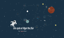 Life cycle of Rigel the Star