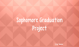 Sophomore Graduation Project