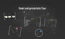 Onderzoekpresentatie Floor