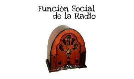 Copy of 00 Función Social de la Radio