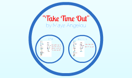"""Take Time Out"""