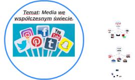 Temat: Media we współczesnym świecie.