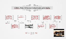 Copy of LÍBIA, País Colonizado pela Itália