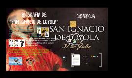 """BIOGRAFIA DE """"SAN IGNACIO DE LOYOLA"""""""