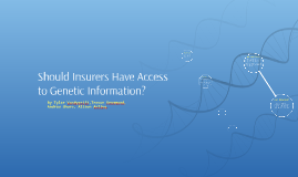 Should Insurers Have Access to Genetic Information?