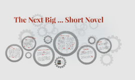 The Next Big ... Short Novel