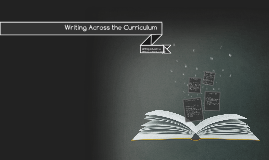 Copy of Writing Across the Curriculum