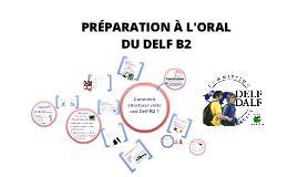 Comment structurer votre oral B2 ?