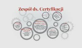 Zespół ds. Certyfikacji