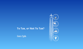 To Tax, or Not To Tax?