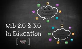Web 2.0 & 3.0 in Education
