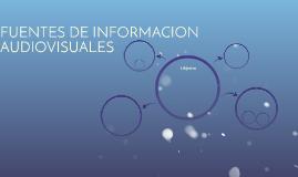 FUENTES DE INFORMACION AUDIOVISUALES