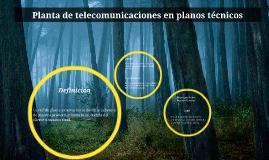 Planta  externa  de telecomunicaciones  en planos tecnicos