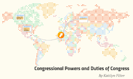 Congressional Powers and Duties of Congress