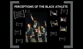 Perception of the Black Athlete