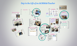 Day in the Life of an ACRMA8 Teacher by Young Mi Kim on Prezi