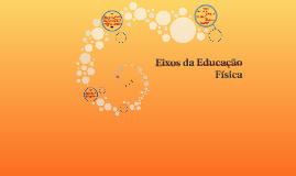 Copy of Eixos da Educação Física PMC